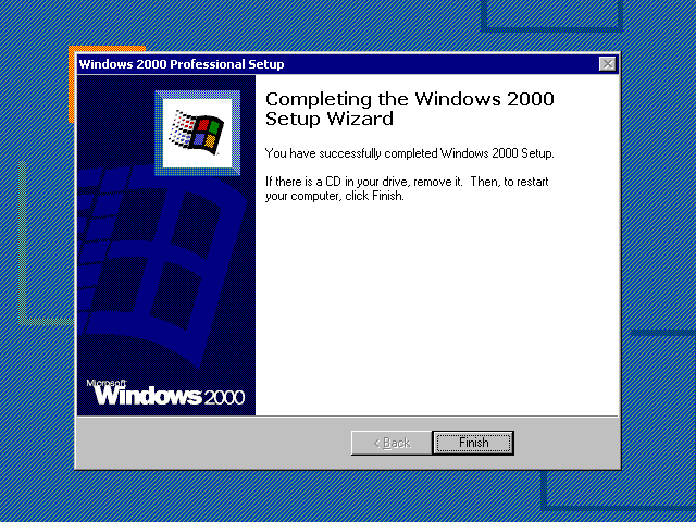 Installation complete in Windows 2000 Pro