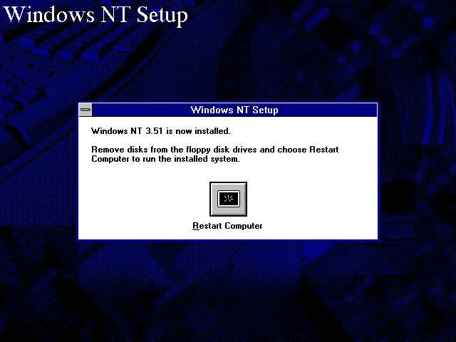Installation complete in Windows NT 3.51 Workstation